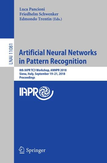 Artificial Neural Networks In Pattern Recognition 8th Iapr