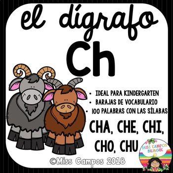 Silabas Con Cha Che Chi Cho Chu Y 100 Palabras Con El Digrafo Ch En Cada Posicion Inicial Medial Y Final Viene Co Spanish Resources Ches Teacherspayteachers