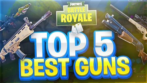 TOP 5 BEST GUNS IN FORTNITE BATTLE ROYALE #weapons #BattleRoyale