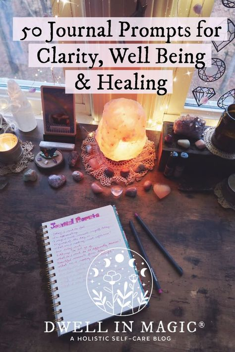50 journal prompts to help you find clarity, well being and healing. #journalprompts #journalingprompts #journaling #dwellinmagic #selfhealing #selftherapy #selfcaretips