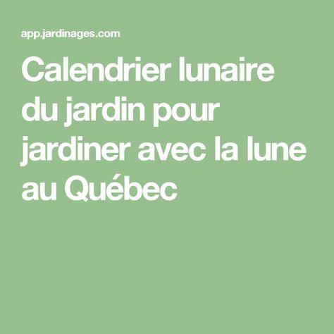 Calendrier Lunaire Du Jardin Pour Jardiner Avec La Lune Au Quebec