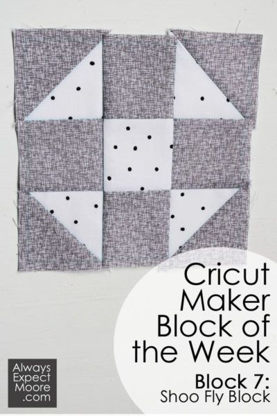 Cricut Maker Block Of The Week Shoo Fly Quilt Block It Is Another Variation On My Favorite The Nine Patch You Ll Find Lots Of Cricut Quilts Quilt Blocks