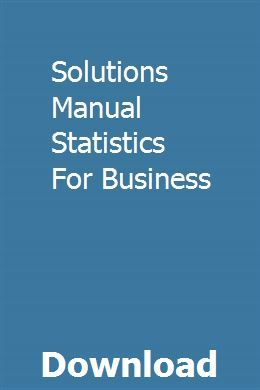 Solutions Manual Statistics For Business Cliceathabding Statistics Manual Business