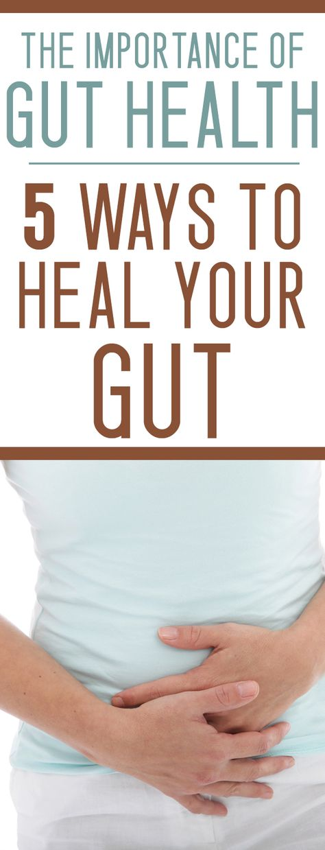 If Your Gut Is Sick, You Are Sick - 5 Ways to Heal Your Gut