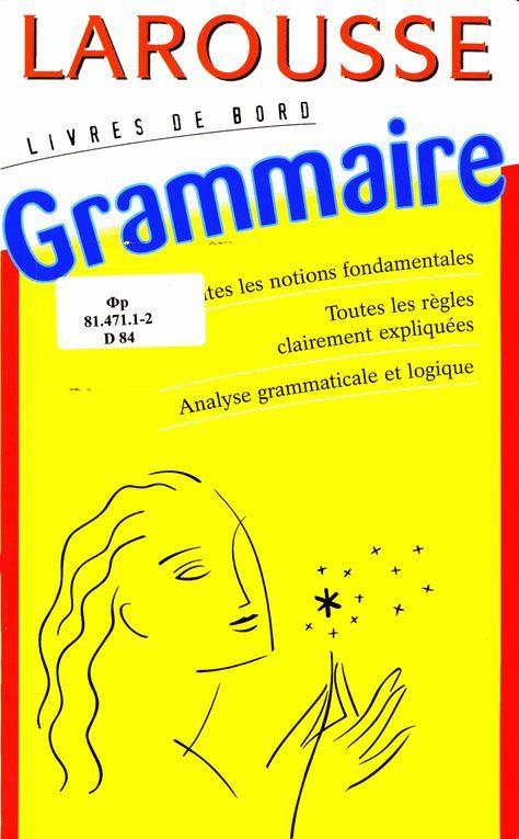 Grammaire Larousse Livre De Bord Pdf Gratuit Information General Titre De Livre Larousse Grammar Book French Grammar Grammar Book Pdf