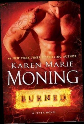 Ebook Pdf Epub Download Burned By Karen Marie Moning Karen Marie Moning Fever Series Paranormal Romance Books