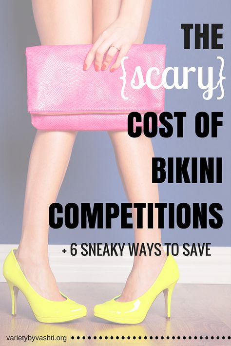 The {scary} Cost of Bikini Competitions + 6 Sneaky Ways to Save so you can compete without going broke!