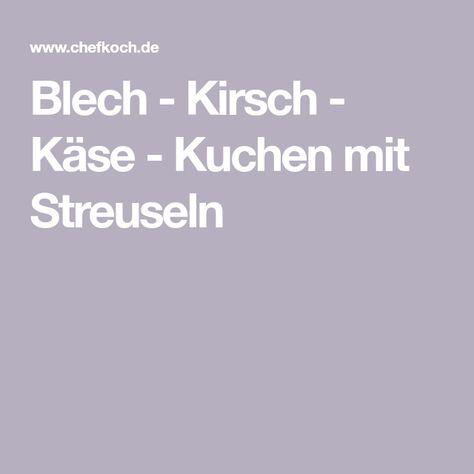 Photo of Blech – Kirsch – Käse – Kuchen mit Streuseln von Aurora7528 | Chefkoch