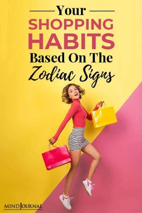 Each person's zodiac sign plays a significant role in their spending style. Learn more what does your zodiac says about your shopping habit. #habits #zodiactraits
