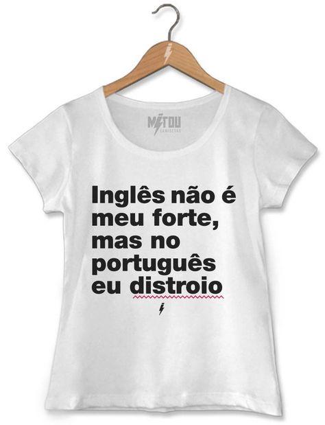 2b135093dd226 Camiseta Feminina Inglês Não É Meu Forte Branco