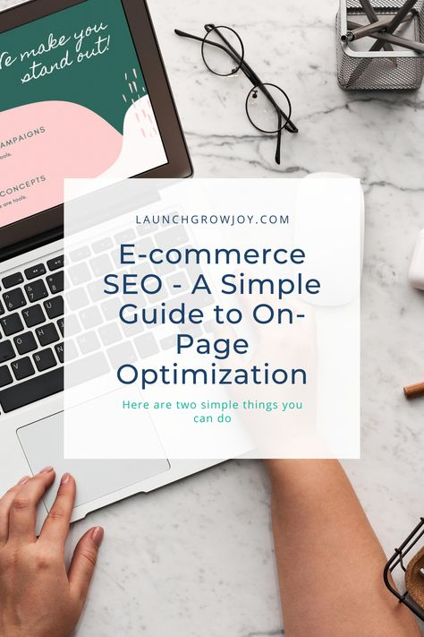 Ecommerce SEO - A Simple Guide to On-Page Optimization - Launch Grow Joy