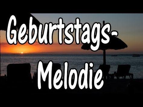 Geburtstagslied lustig Melodie - YouTube