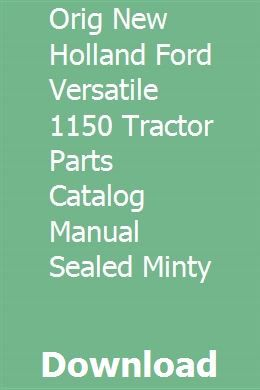 Orig New Holland Ford Versatile 1150 Tractor Parts Catalog Manual