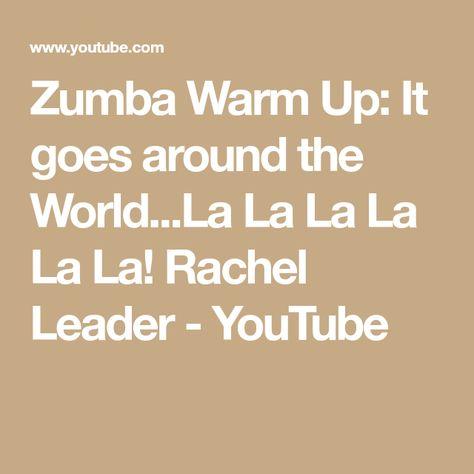 Zumba Warm Up It Goes Around The World La La La La La La