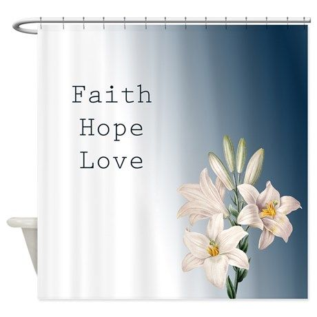 Lilies Faith Hope Love Shower Curtain By Zenandchic Shower Curtains Faith Hope Love