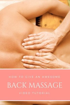 How To Give A Back Massage In 2020 Massage Therapy Techniques