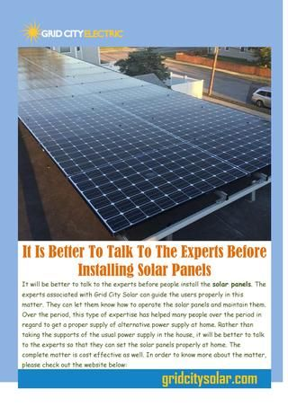 It Is Better To Talk To The Experts Before Installing Solar Panels Solar Panels Solar Uses Of Solar Energy