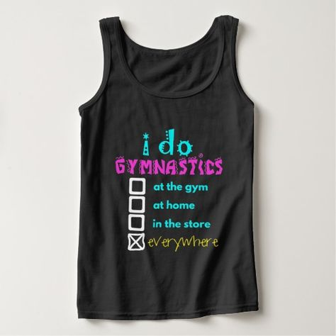Colorful - I Do Gymnastics Everywhere Basic Tank Top - or choose another style of shirt!