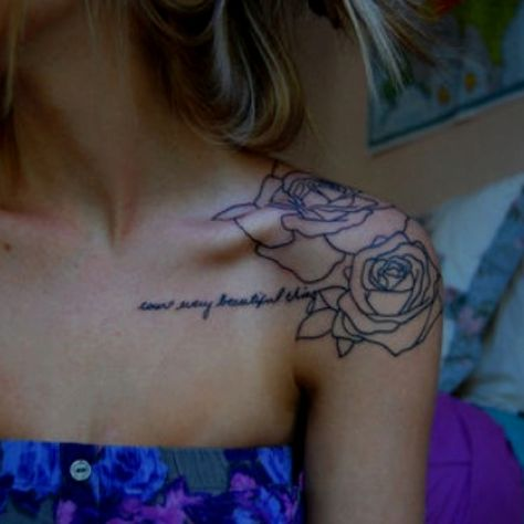 Shoulder rose tattoo. Love this! Would want the roses like lace.. (: and with 'n'oubliez pas de vous aimer'