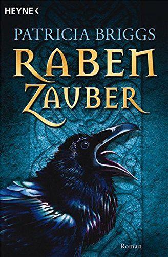 Rabenzauber Von Patricia Briggs Bei Amazon Bestellen Geheimnisvoll Romane Bucherwurm