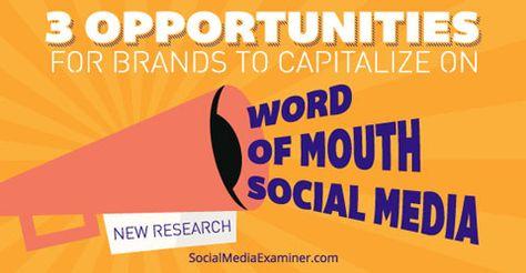New Research Shows Social Media Word-of-Mouth Rising : Social Media Examiner