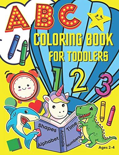 Abc Coloring Book For Toddlers The Big Book Of Fun And Learning Number Counting 1 10 Introduction To The In 2021 Toddler Coloring Book Coloring Books Toddler Books
