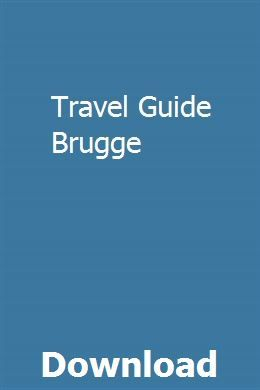 Travel Guide Brugge Teaching Guides Exam Guide Study Guide