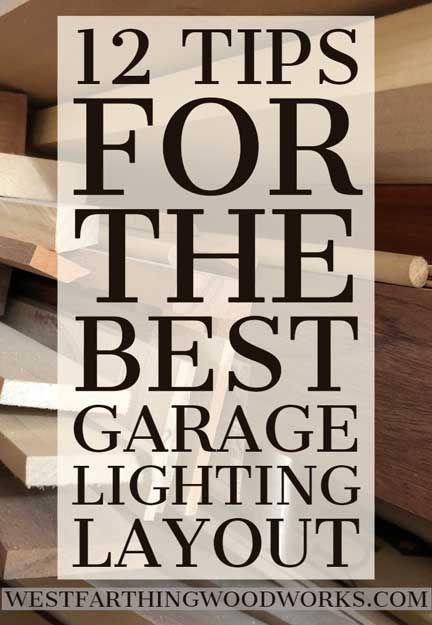 12 Tips For The Best Garage Lighting Layout Westfarthing Woodworks Garage Lighting Wood Working For Beginners Led Shop Lights