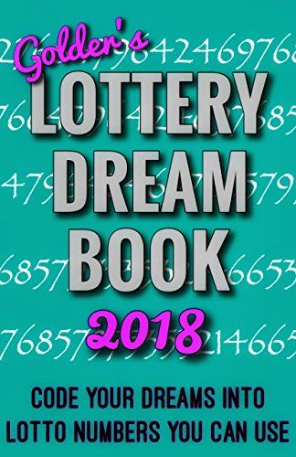 Dr Golder's Lottery Dream Book 2018: Code Your Dreams Into Lotto