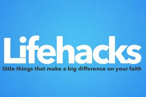 10 Ultimate Life Hacks for Every Christian