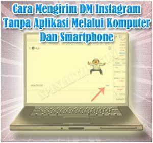 Begini Cara Mengirim Pesan Dm Instagram Tanpa Aplikasi Melalui Komputer Dan Smartphone Pesan Instagram Smartphone
