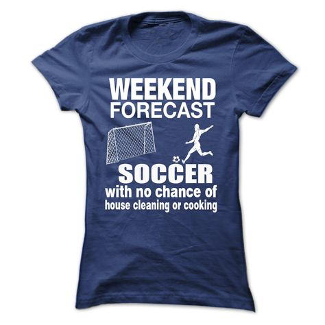 Weekend forecast soccer with no chance of house cleaning of cooking
