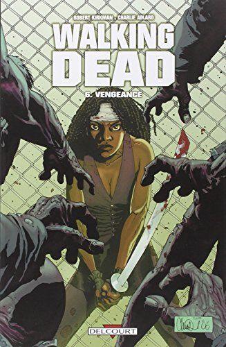 The Walking Dead Tome 31 : walking, Télécharger, Walking, Dead,, Vengeance, Robert, Kirkman,, Charlie, Adlard, ▽▽, Votre, Fichier, Ebook, Comics,, Nouveautés