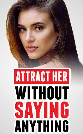 How To Attract Women Easily Without Talking How To Approach