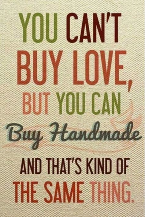 You Can't Buy Love | Inspirational Craft Quotes | Awesome Wall Decor Ideas by DIY Ready at http://diyready.com/10-best-craft-quotes/