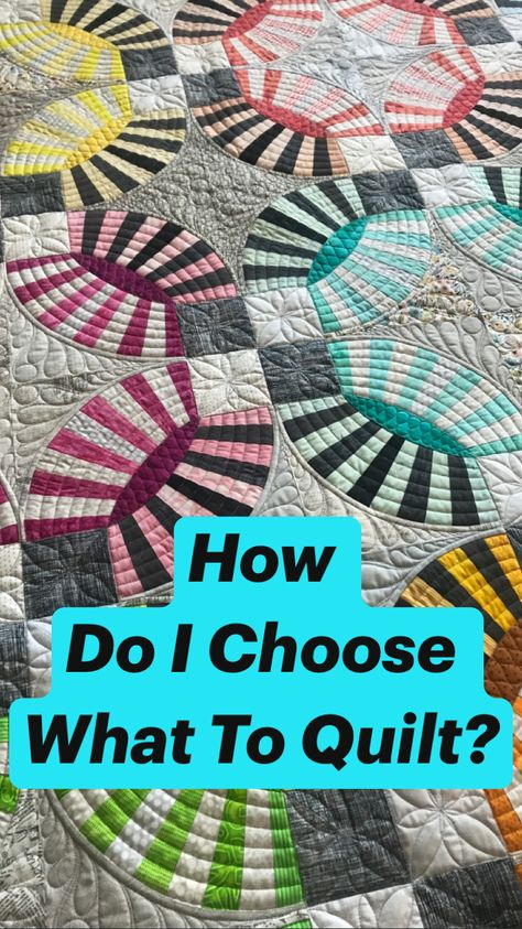 How  Do I Choose What To Quilt?