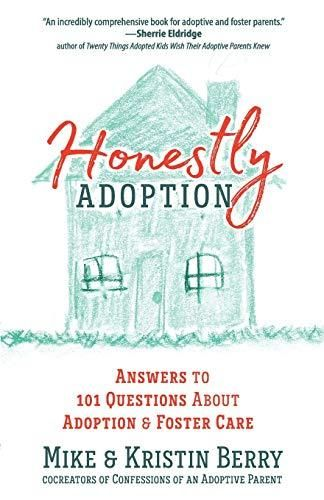 Honestly Adoption: Answers to 101 Questions About Adoption and Foster Care - Default