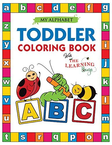 Download Pdf My Alphabet Toddler Coloring Book With The Learning Bugs Fun Coloring Books For Toddler Toddler Coloring Book Kids Coloring Books Toddler Books