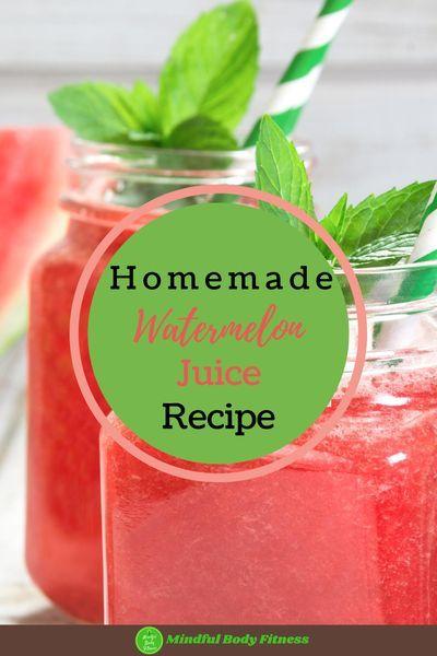 Hydrating Homemade Watermelon Juice Mindful Body Fitness Recipe Watermelon Juice Recipe Watermelon Juice Juicing Recipes