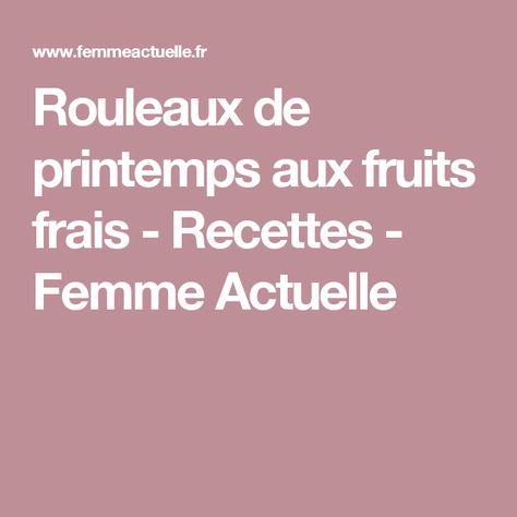 Femme Actuelle Fr Recettes De Cuisine   Rouleaux De Printemps Aux Fruits Frais Recette Idees Cuisine