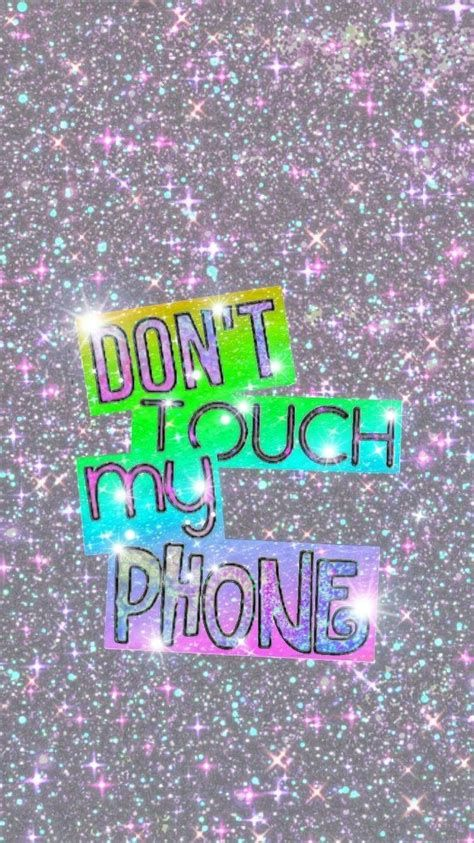 Dont Touch My Phone Girly Dont Touch My Phone Wallpapers In 2021 Dont Touch My Phone Wallpapers Glitter Phone Wallpaper Glitter Quotes