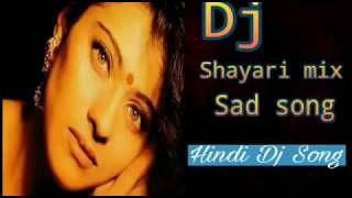 Shayari Mix Old Hindi Sad Dholki Mix Song By Dj Mubin