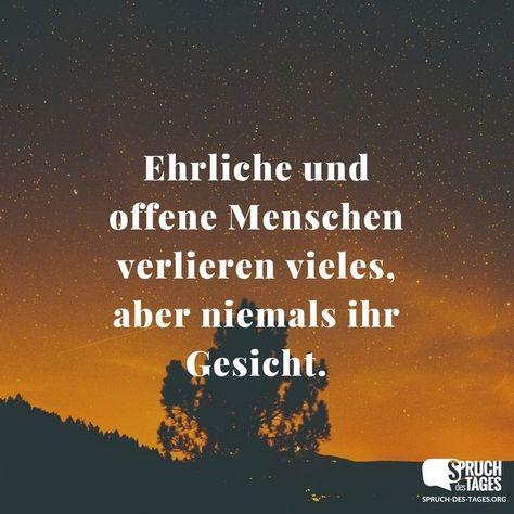 Ehrliche und offene Menschen verlieren vieles, aber niemals ihr Gesicht. - #Aber #Ehrliche #Gesicht #Ihr #Menschen #niemals #offene #und #verlieren #vieles