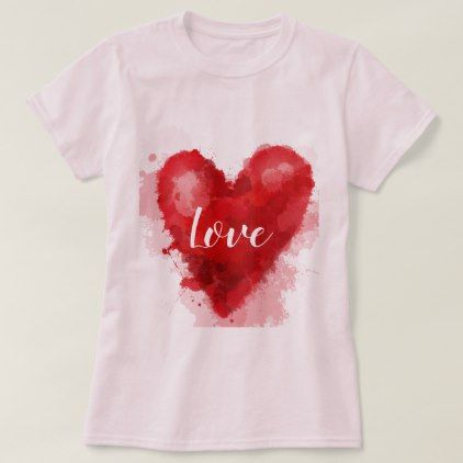 Love Slogan Red Watercolor Heart Valentine T Shirt Zazzle Com