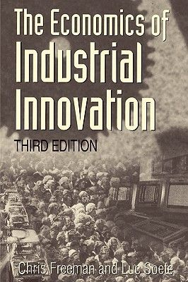 Pdf Download The Economics Of Industrial Innovation 3rd Edition By Christopher Freeman Free Epub Economics Innovation Book Worth Reading