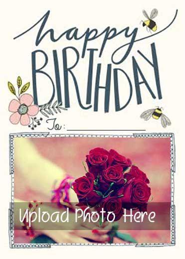 Birthday Wish Photo Card Maker With Name Photo Card Maker Free Birthday Card Happy Birthday Wishes Photos