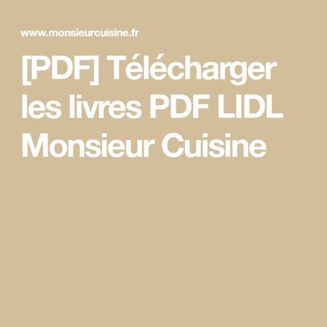 Pdf Telecharger Les Livres Pdf Lidl Monsieur Cuisine Monsieur Cuisine Recette Recette Monsieur Cuisine Plus Recette Mr Cuisine