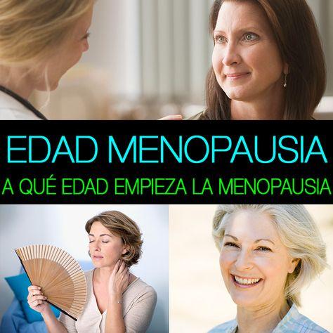 a que edad se comienza con la menopausia