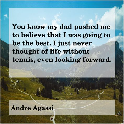 andre agassi father quotes