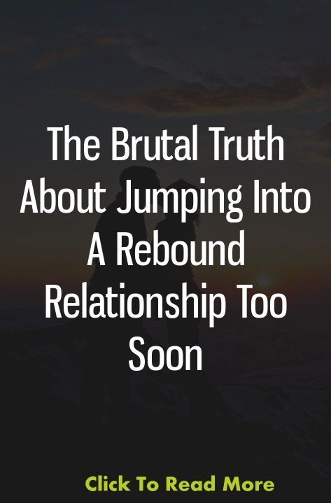 The Brutal Truth About Jumping Into A Rebound Relationship